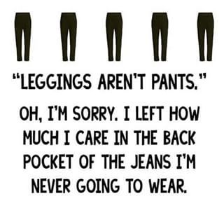 Leggings as pants? Butting into the Issue…